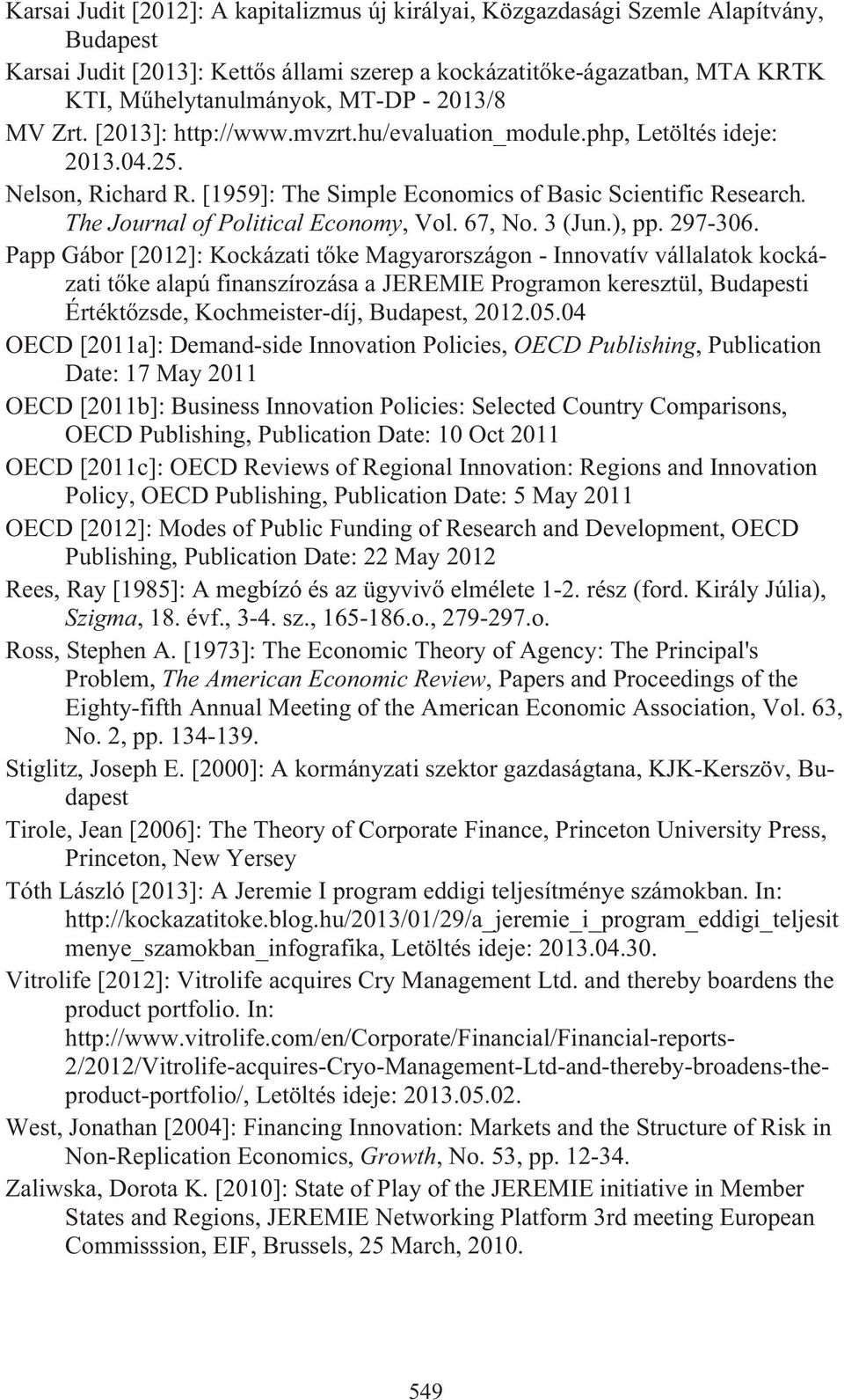 The Journal of Political Economy, Vol. 67, No. 3 (Jun.), pp. 297-306.