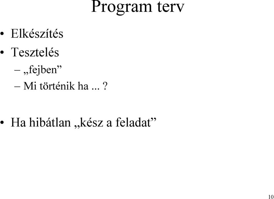 ..? Program terv Ha