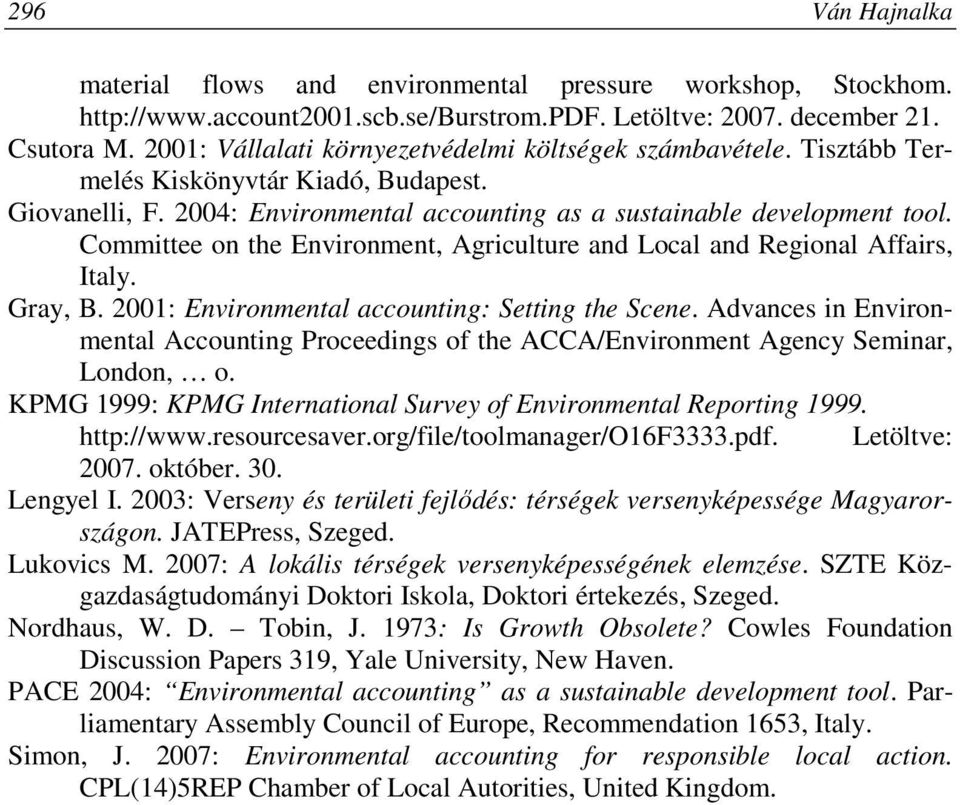 Committee on the Environment, Agriculture and Local and Regional Affairs, Italy. Gray, B. 2001: Environmental accounting: Setting the Scene.
