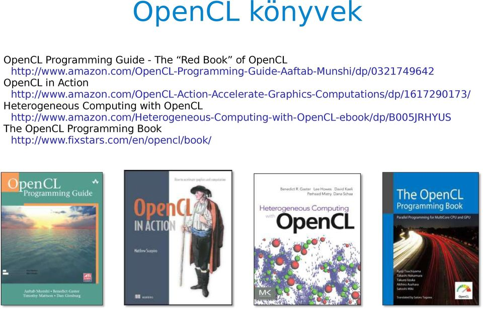 com/opencl-action-accelerate-graphics-computations/dp/1617290173/ Heterogeneous Computing with OpenCL