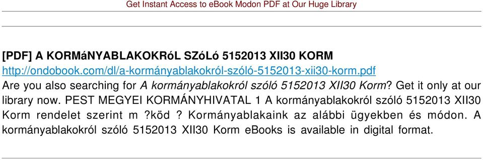 pdf Are you also searching for A kormányablakokról szóló 5152013 XII30 Korm? Get it only at our library now.
