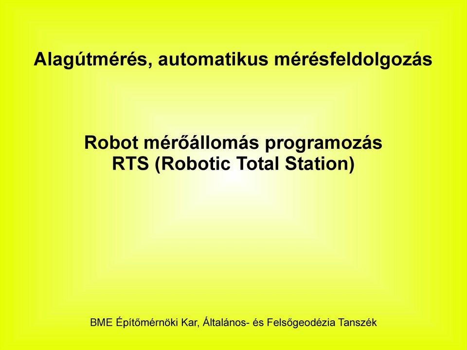 programozás RTS (Robotic Total Station)