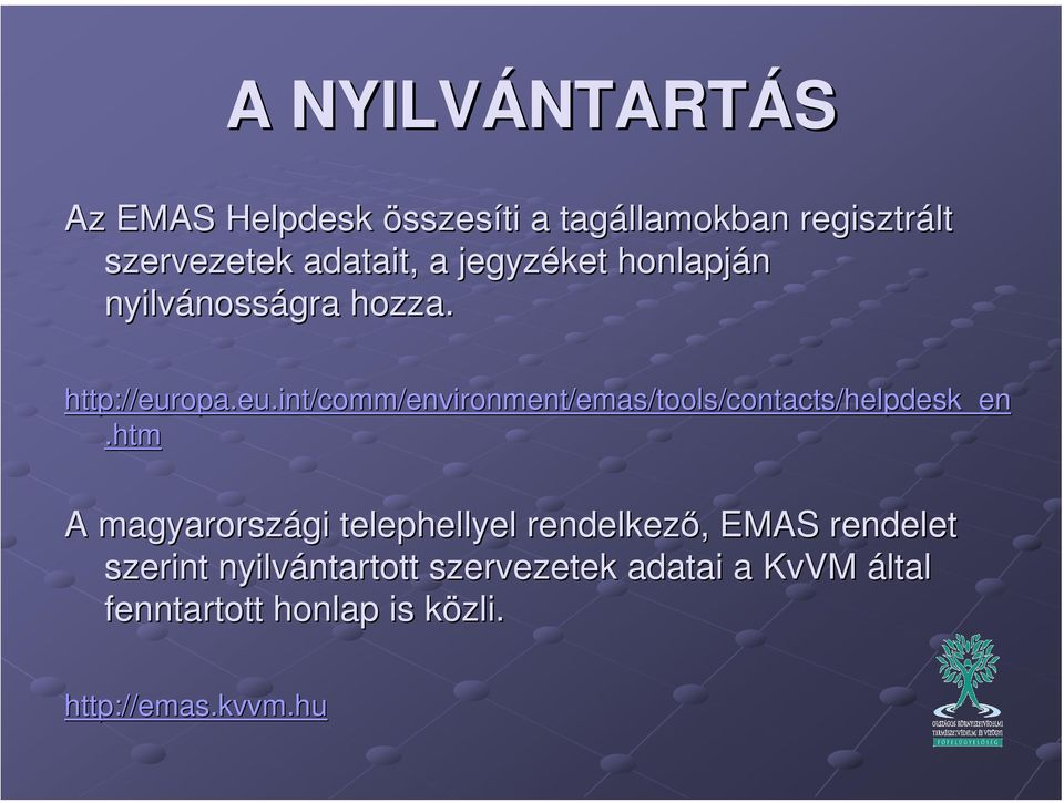 opa.eu.int/comm/environment/emas/tools/contacts/helpdesk_en sk_en.