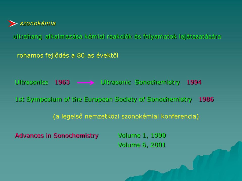 1st Symposium of the European Society of Sonochemistry 1986 (a legelső