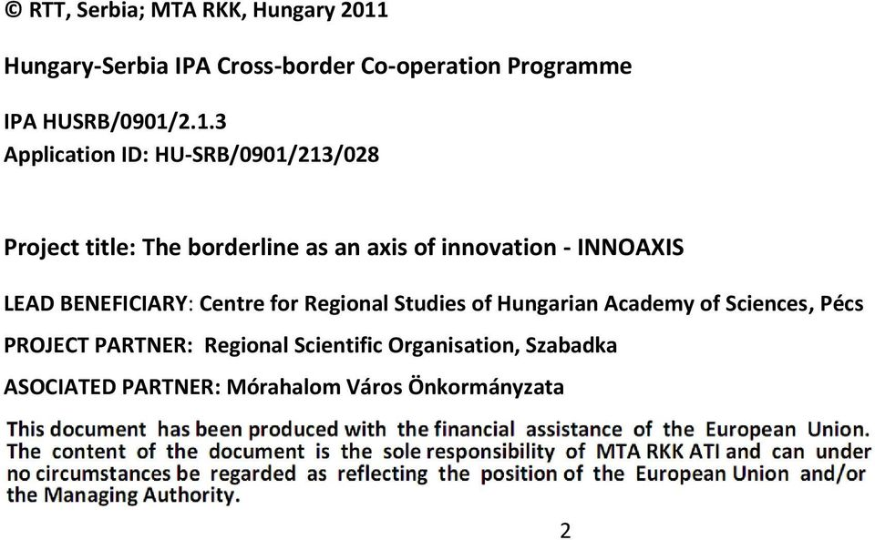 2.1.3 Application ID: HU-SRB/0901/213/028 Project title: The borderline as an axis of innovation -
