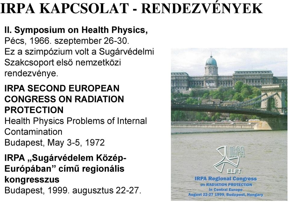 IRPA SECOND EUROPEAN CONGRESS ON RADIATION PROTECTION Health Physics Problems of Internal