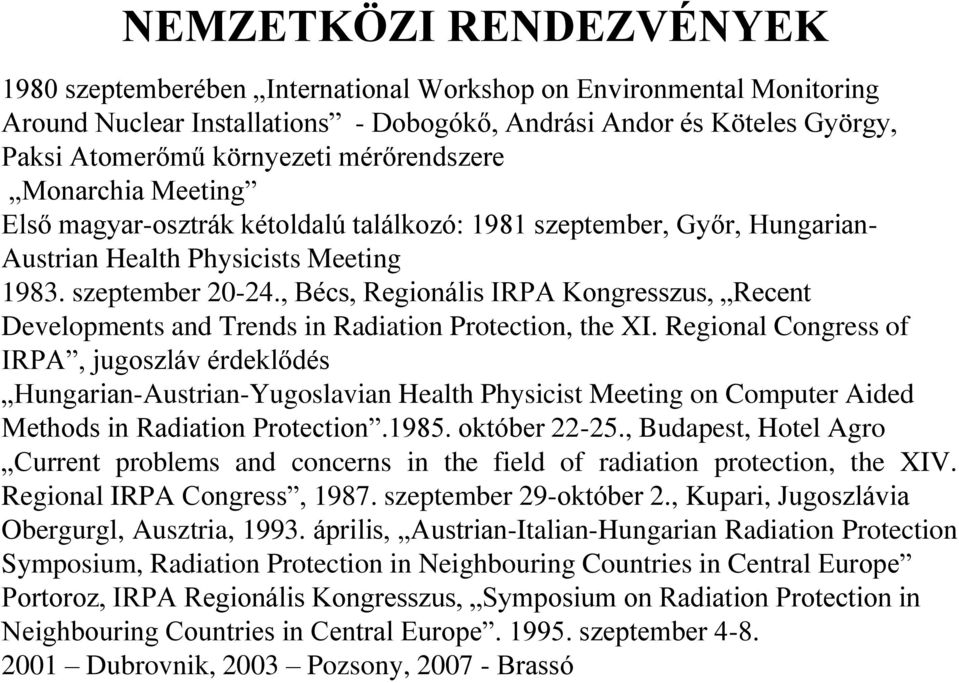 , Bécs, Regionális IRPA Kongresszus, Recent Developments and Trends in Radiation Protection, the XI.