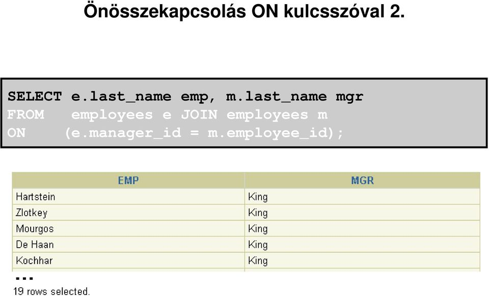 last_name mgr FROM employees e JOIN