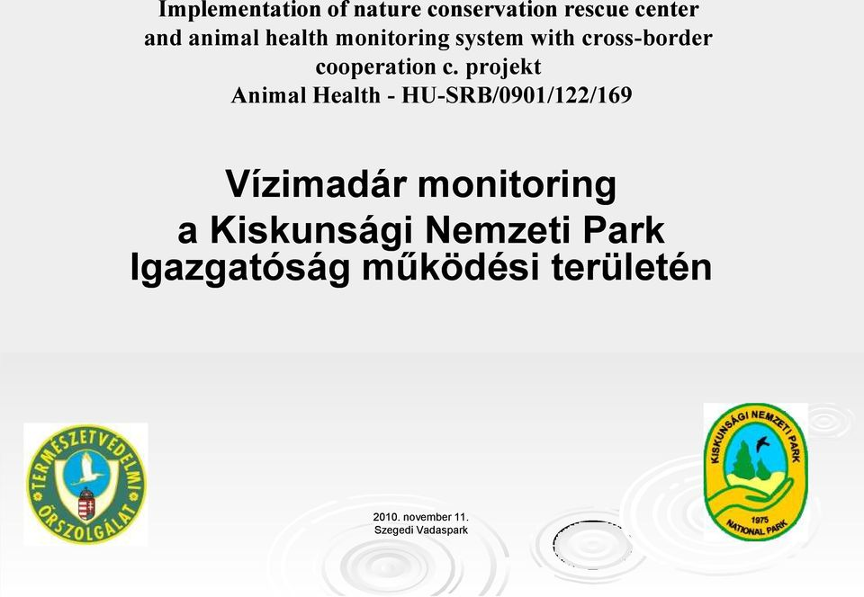projekt Animal Health - HU-SRB/0901/122/169 Vízimadár monitoring a