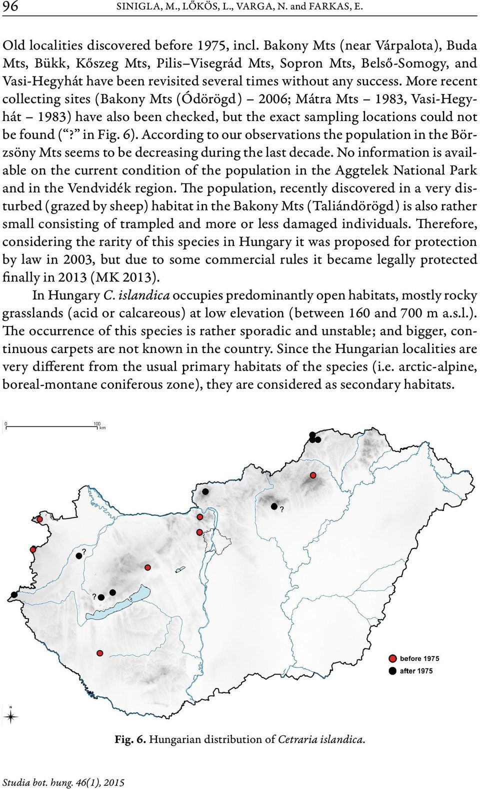 More recent collecting sites (Bakony Mts (Ódörögd) 2006; Mátra Mts 1983, Vasi-Hegyhát 1983) have also been checked, but the exact sampling locations could not be found (? in Fig. 6).