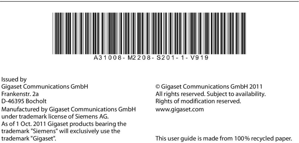 "As of 1 Oct. 2011 Gigaset products bearing the trademark ""Siemens"" will exclusively use the trademark ""Gigaset""."