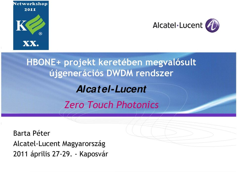 Zero Touch Photonics Barta Péter