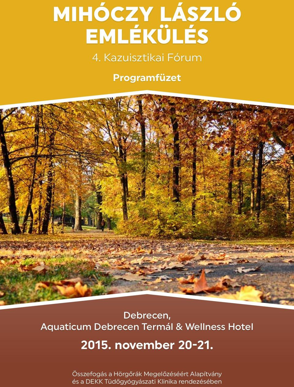 Debrecen Termál & Wellness Hotel 2015. november 20-21.