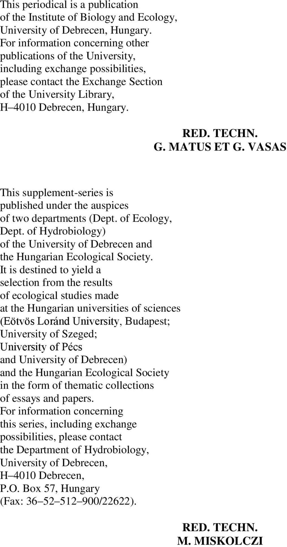 G. MATUS ET G. VASAS This supplement-series is published under the auspices of two departments (Dept. of Ecology, Dept.