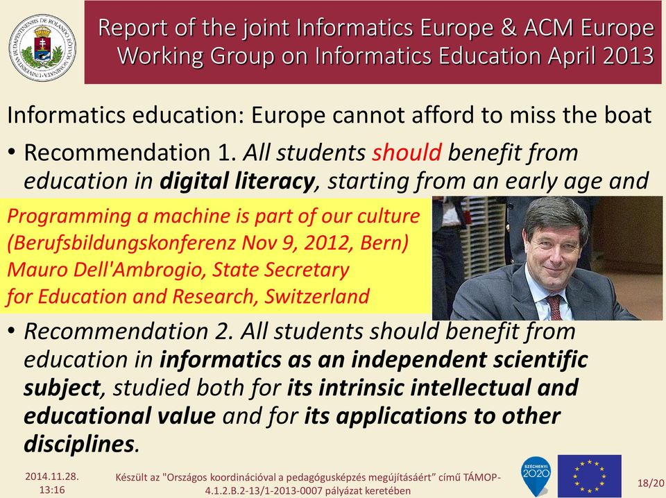 Digital literacy (Berufsbildungskonferenz education should emphasize Nov 9, 2012, not Bern) only skills but also the Mauro principles Dell'Ambrogio, and practices State Secretary of using them