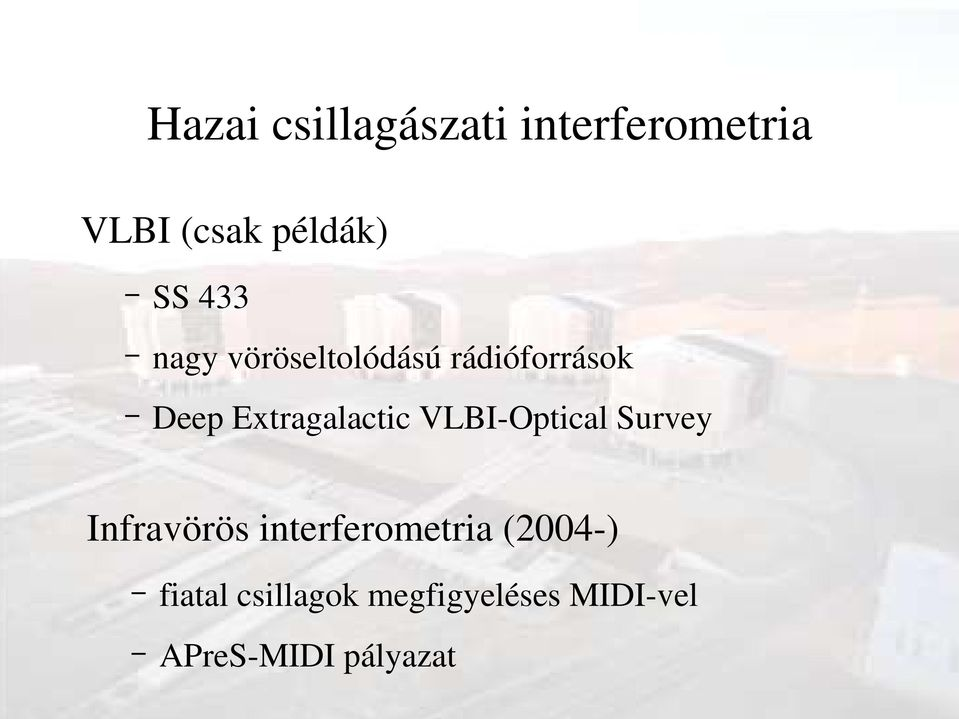 VLBI Optical Survey Infravörös interferometria (2004 )