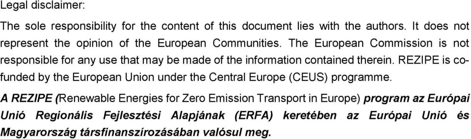 The European Commission is not responsible for any use that may be made of the information contained therein.