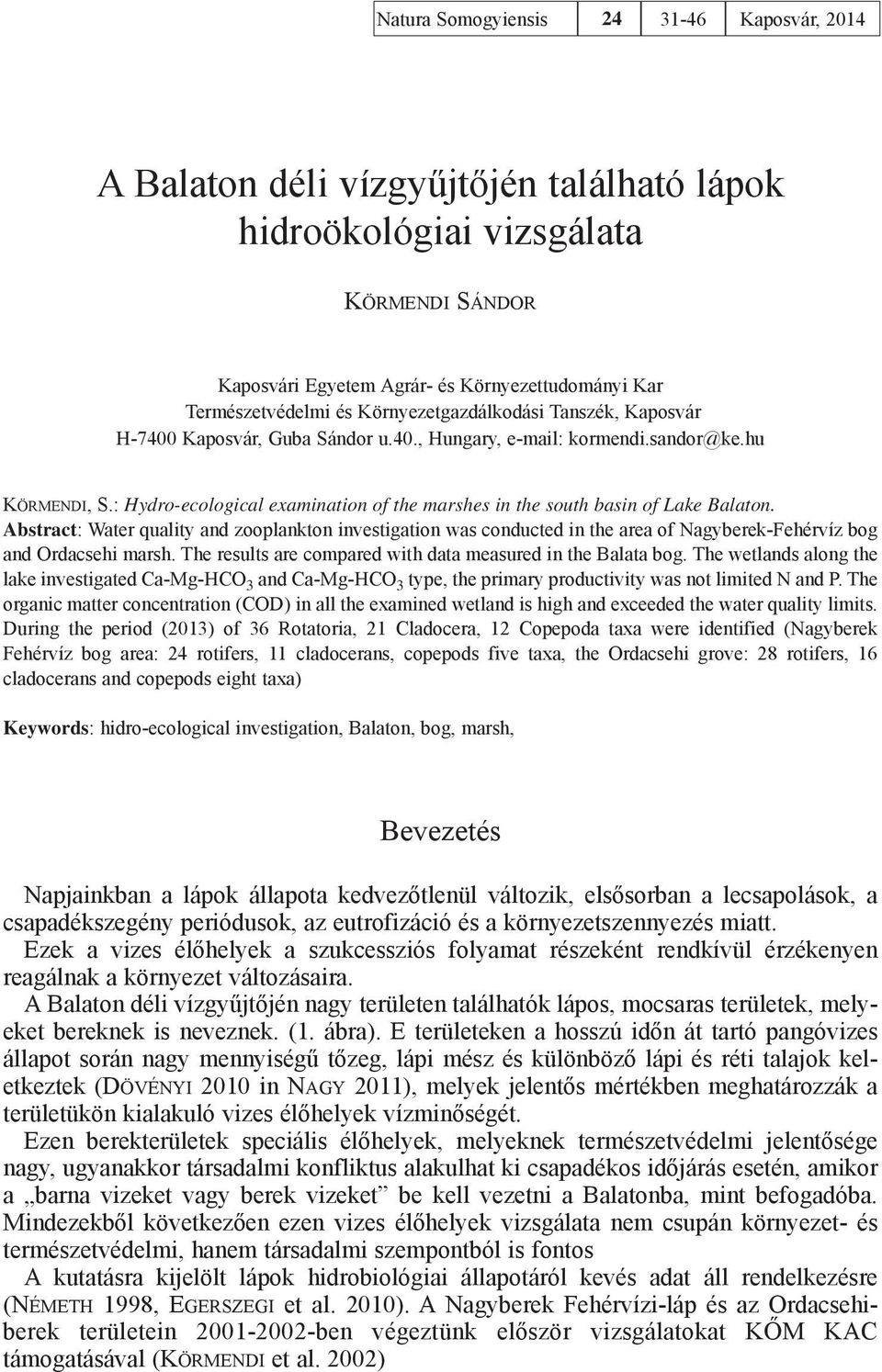 : Hydro-ecological examination of the marshes in the south basin of Lake Balaton.