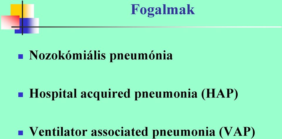 acquired pneumonia (HAP)