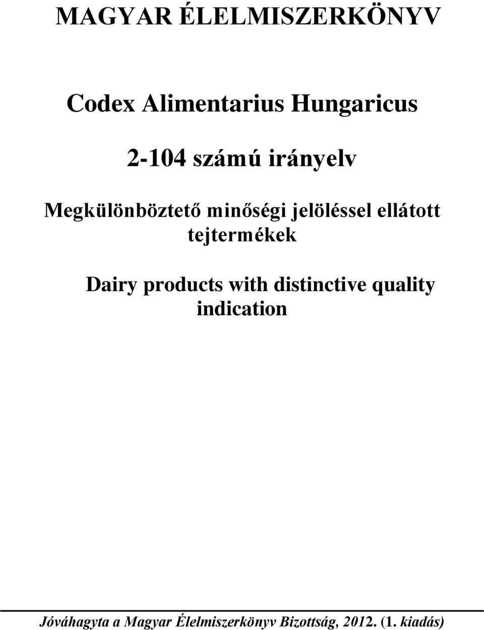 tejtermékek Dairy products with distinctive quality