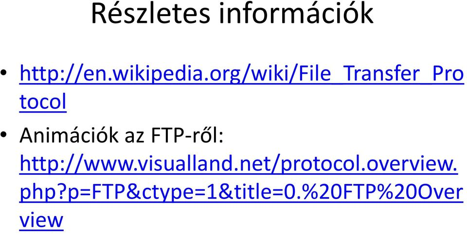 FTP-ről: http://www.visualland.net/protocol.