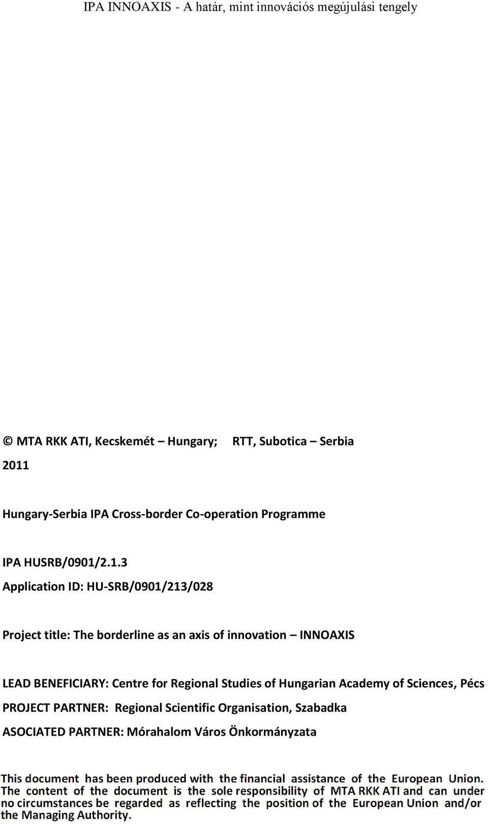 2.1.3 Application ID: HU-SRB/0901/213/028 Project title: The borderline as an axis of innovation INNOAXIS
