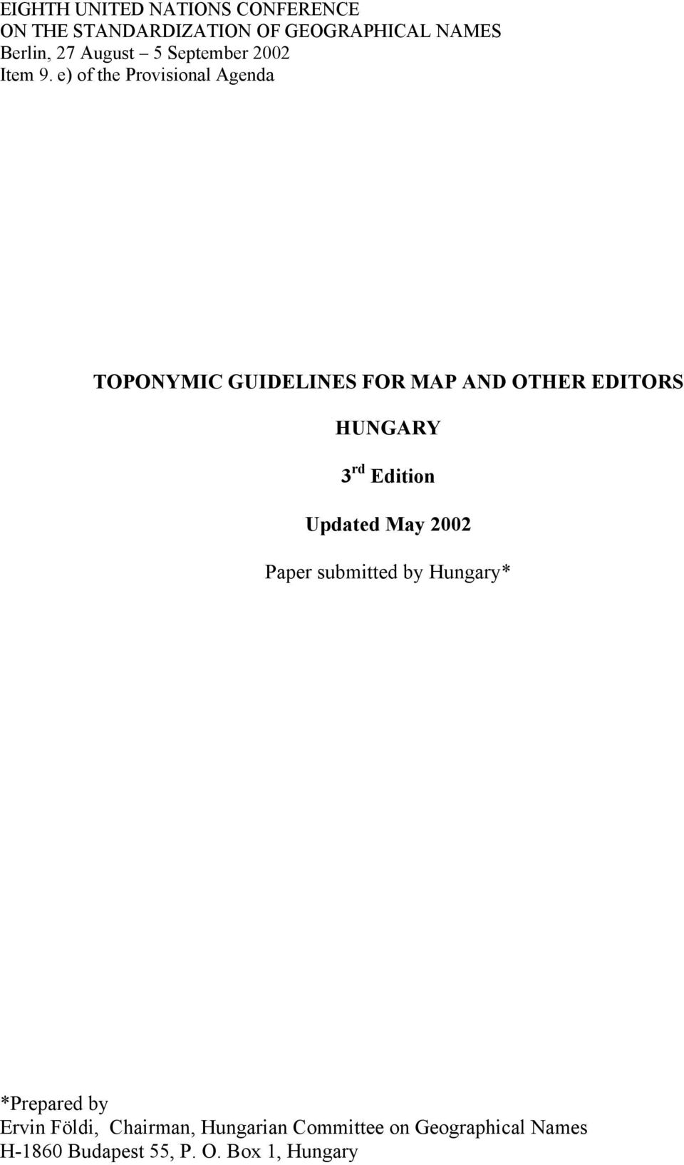 e) of the Provisional Agenda TOPONYMIC GUIDELINES FOR MAP AND OTHER EDITORS HUNGARY 3 rd