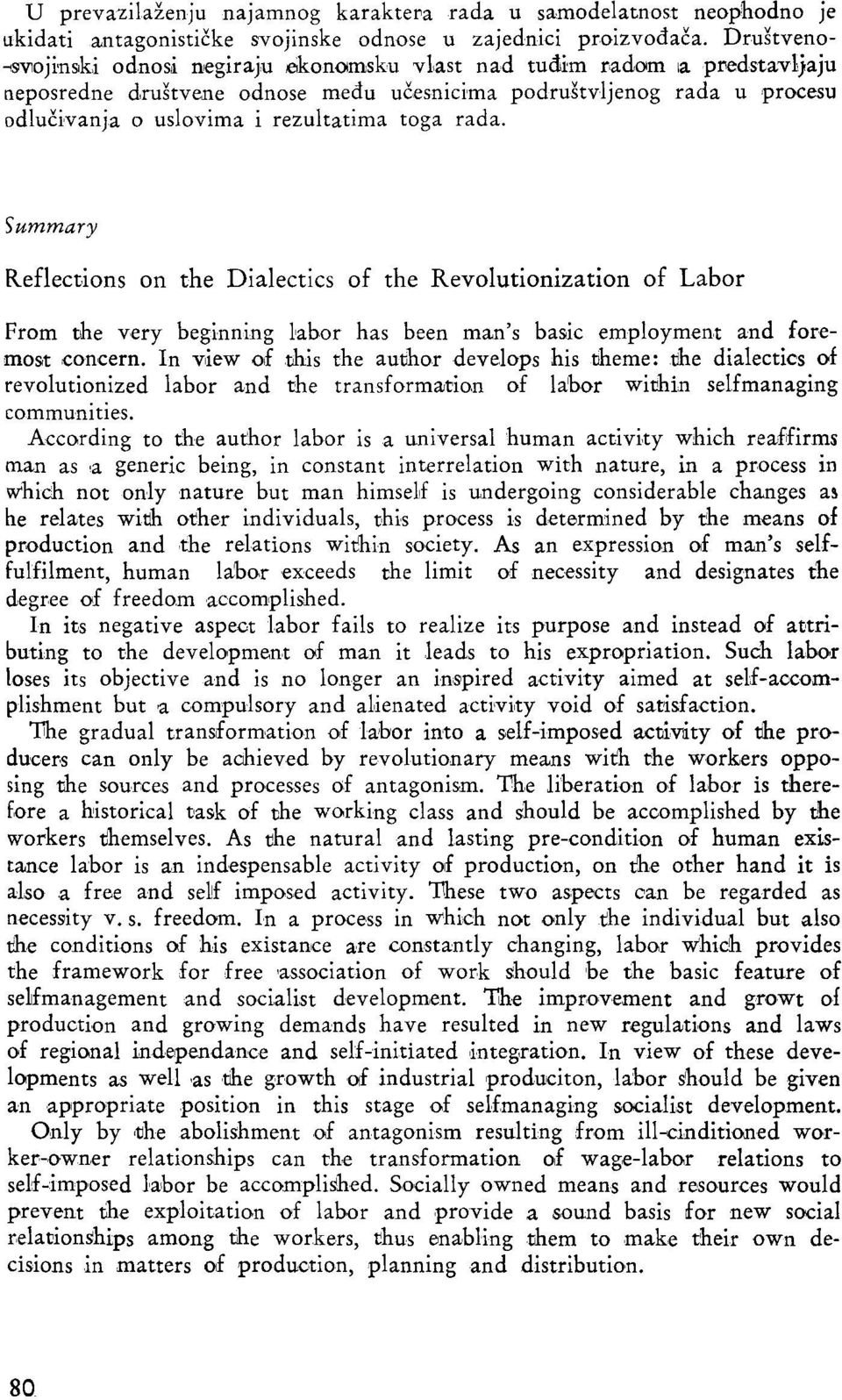 toga rada. Summary Reflections on the Dialectics of the Revolutionization of Labor From the very beginning labor has been man's basic employment and foremost concern.