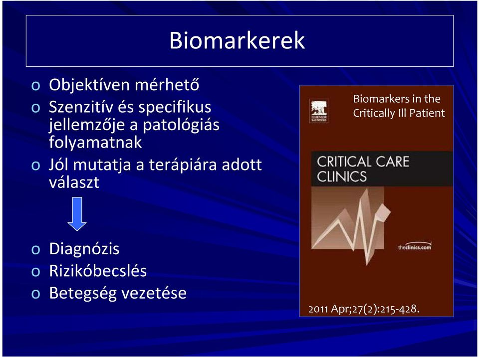 adott választ Biomarkers in the Critically Ill Patient o