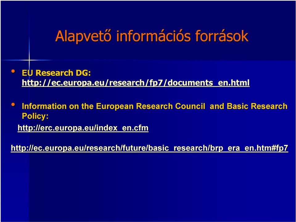 html Information on the European Research Council and Basic Research