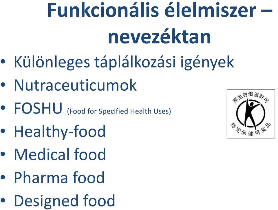 Nutraceuticumok FOSHU (Food for Specified