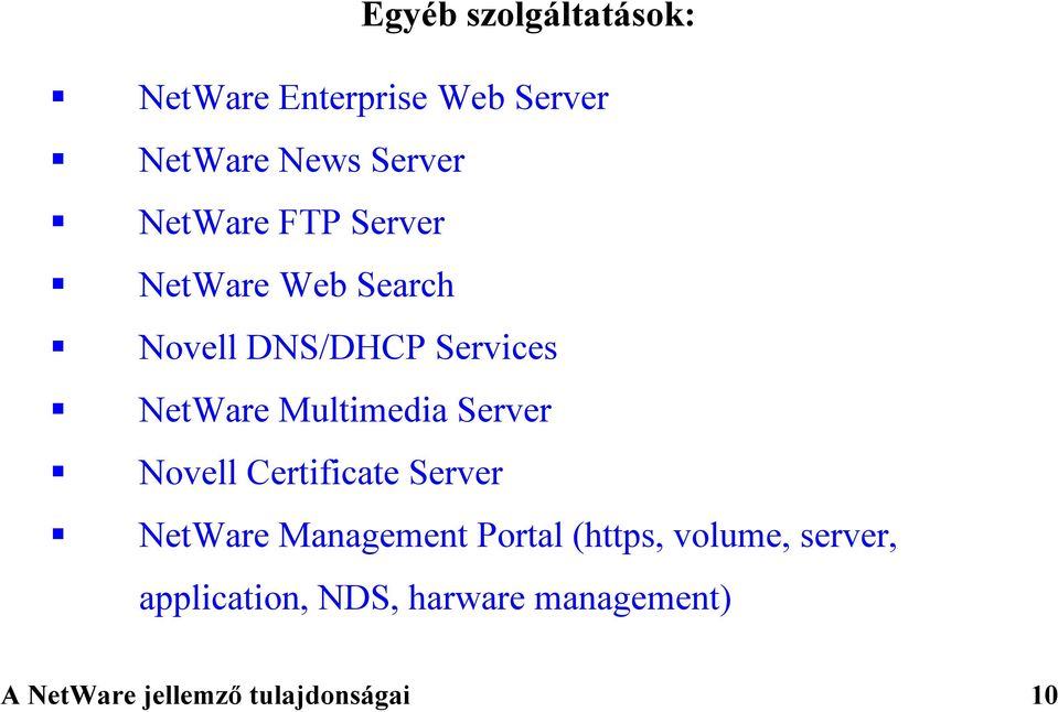 NetWare Multimedia Server! Novell Certificate Server!