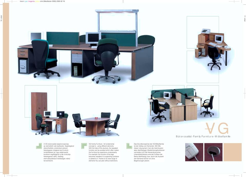 VG Family Furniture - Its fundamental concept is : using different elements.