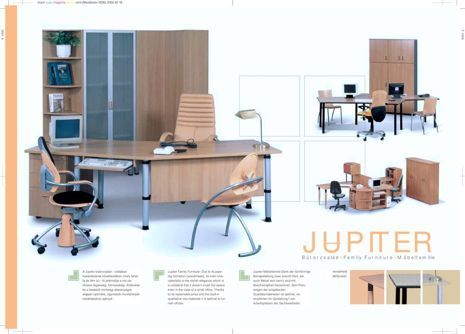 Jupiter Family Furniture- Due to its pipeleg formation (wood/metal), its main charasteristic is the stylish elegance which is a collateral that it doesn t crush the space even in the case of a small