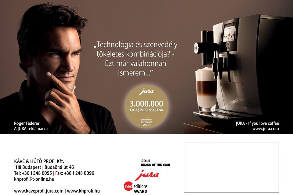 .. Roger Federer A JURA reklámarca JURA - If you love coffee www.jura.