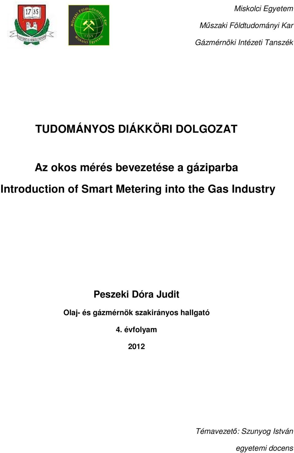 Introduction of Smart Metering into the Gas Industry Peszeki Dóra Judit
