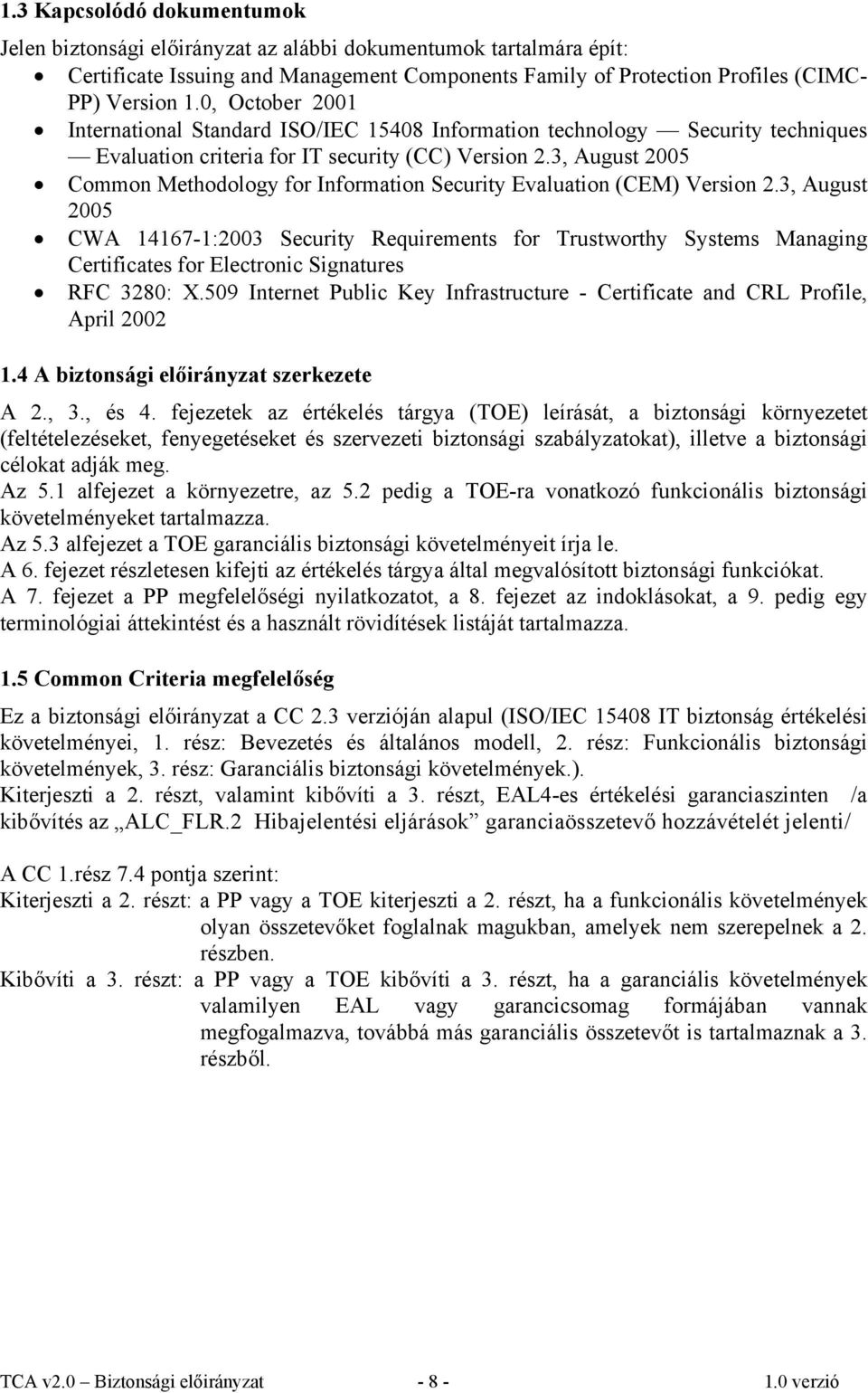 3, August 2005 Common Methodology for Information Security Evaluation (CEM) Version 2.