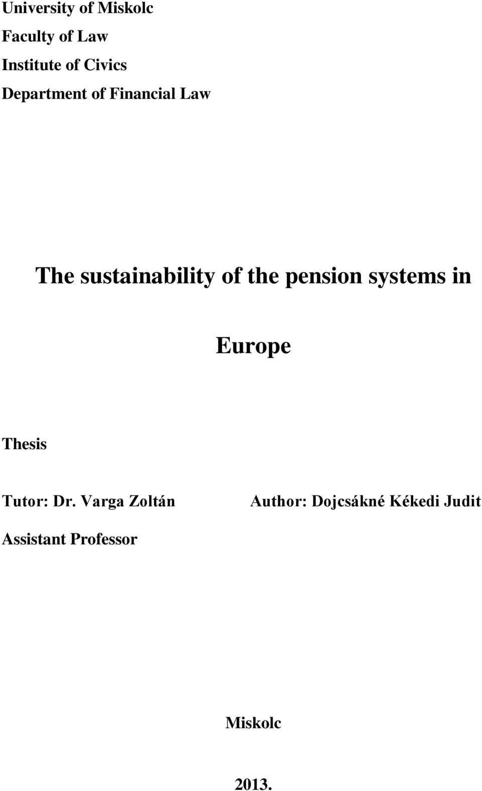 pension systems in Europe Thesis Tutor: Dr.