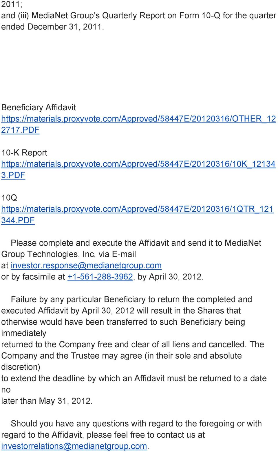 PDF Please complete and execute the Affidavit and send it to MediaNet Group Technologies, Inc. via E-mail at investor.response@medianetgroup.com or by facsimile at +1-561-288-3962, by April 30, 2012.