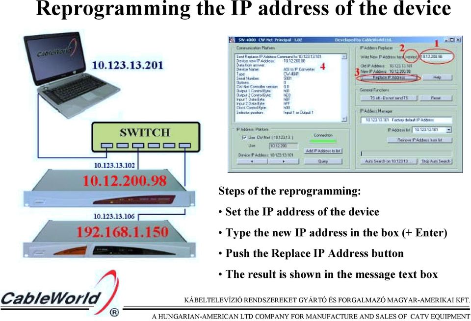 new IP address in the box (+ Enter) Push the Replace IP