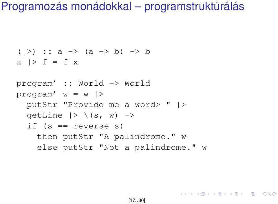 """Provide me a word> "" > getline > \(s, w) -> if (s == reverse s)"