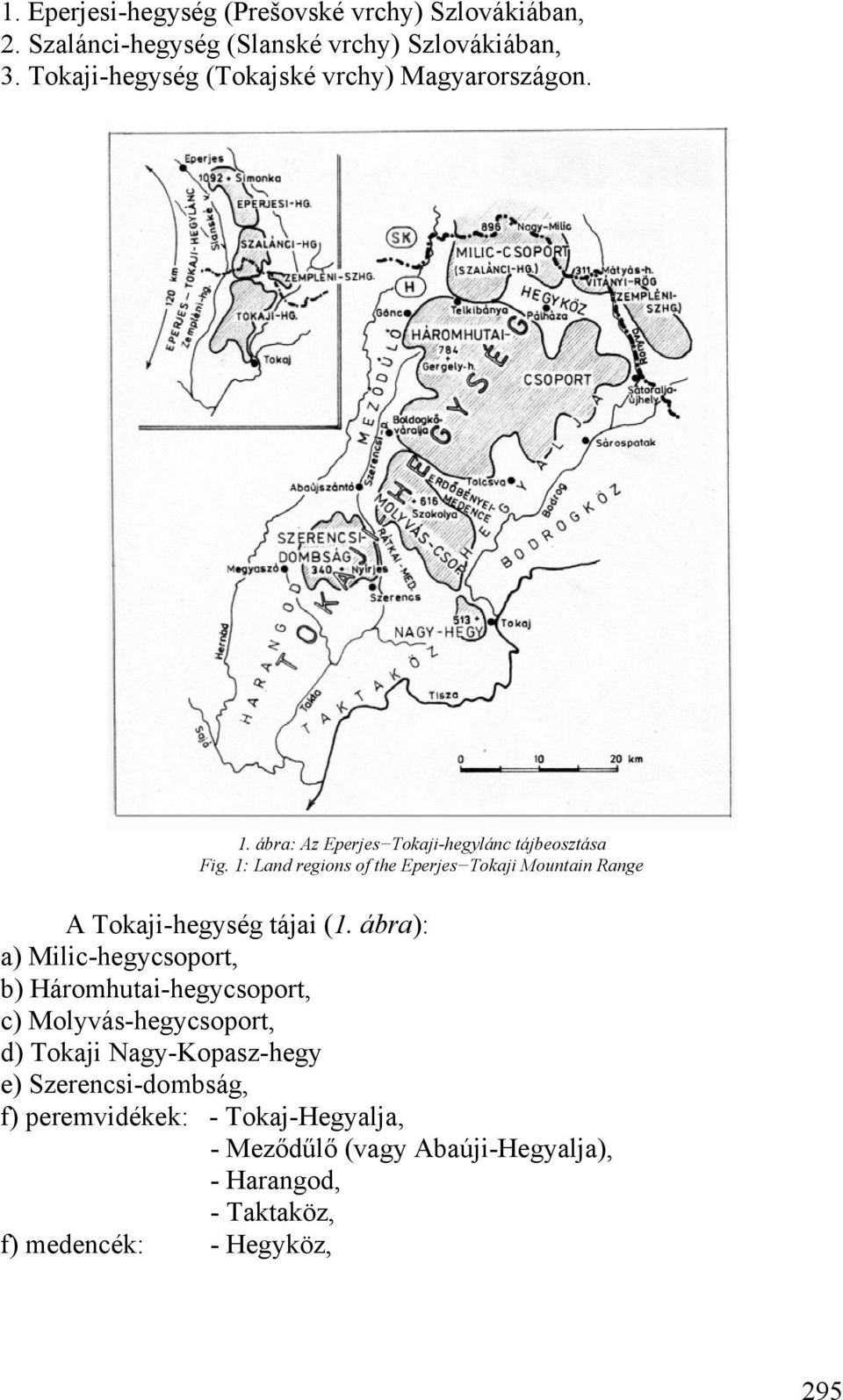 1: Land regions of the Eperjes Tokaji Mountain Range A Tokaji-hegység tájai (1.