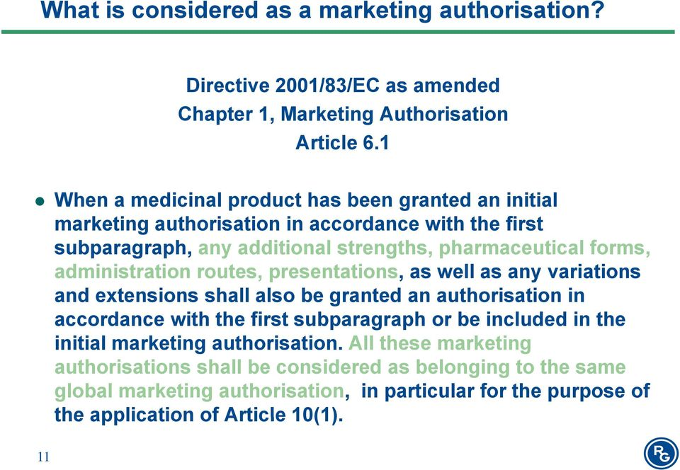 administration routes, presentations, as well as any variations and extensions shall also be granted an authorisation in accordance with the first subparagraph or be