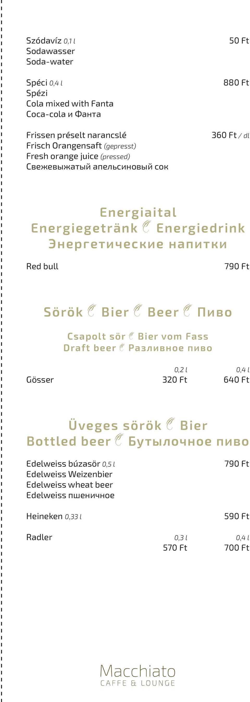 bull 790 Ft Sörök Bier Beer Пиво Csapolt sör Bier vom Fass Draft beer Разливное пиво 0,2 l 0,4 l Gösser 320 Ft 640 Ft Üveges sörök Bier Bottled beer