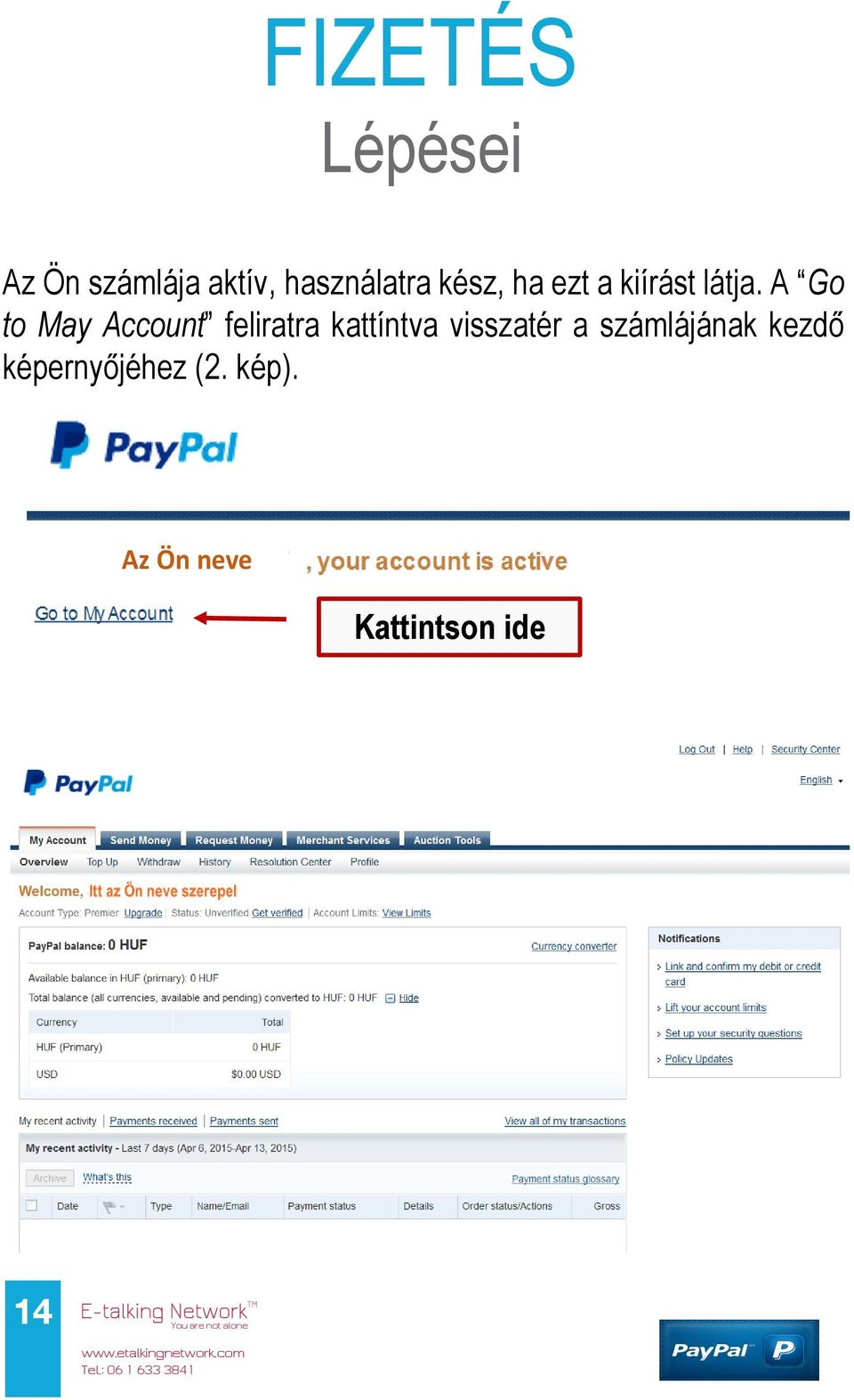 A Go to May Account feliratra kattíntva