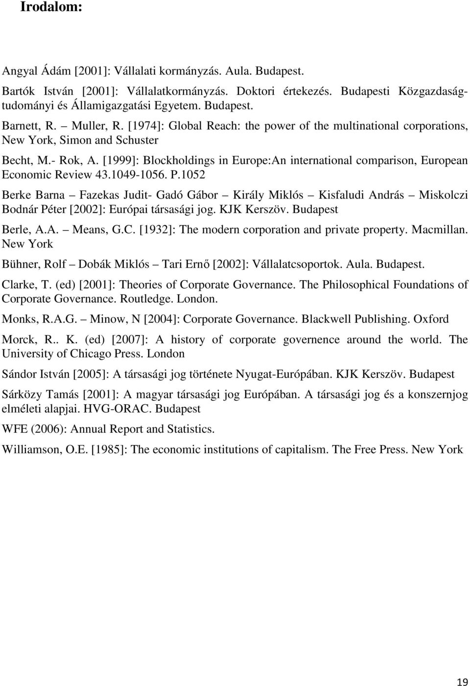 [1999]: Blockholdings in Europe:An international comparison, European Economic Review 43.1049-1056. P.