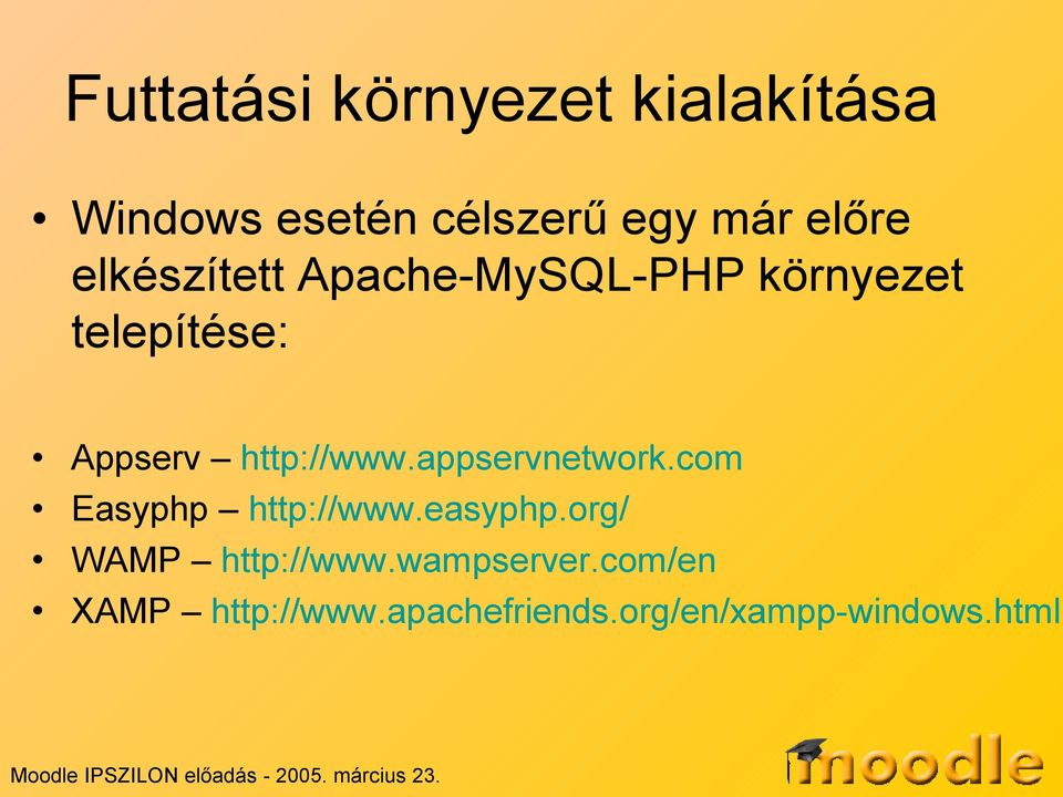 appservnetwork.com Easyphp http://www.easyphp.org/ WAMP http://www.