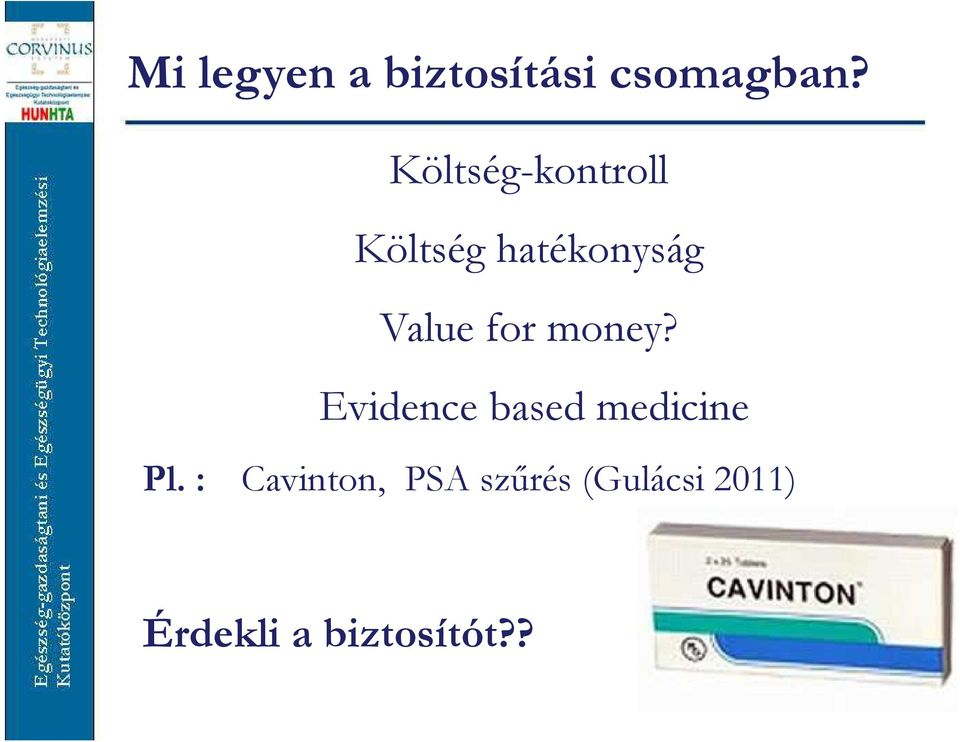 Valueformoney? Evidence based medicine Pl.