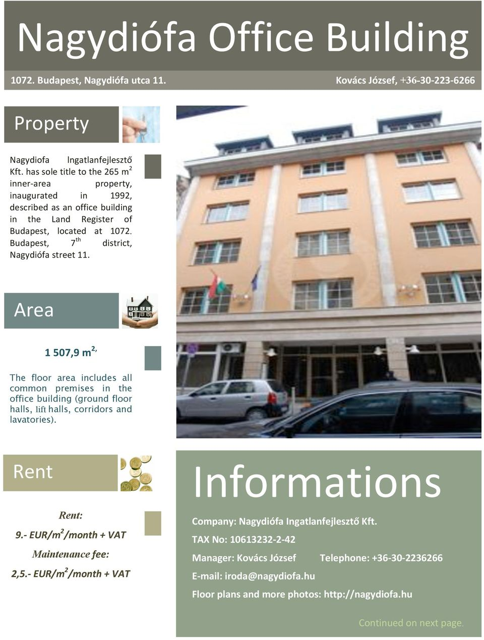Area 1&507,9&m 2, The floor area includes all common premises in the office building (ground floor halls, lift halls, corridors and lavatories). Rent Rent: 9.