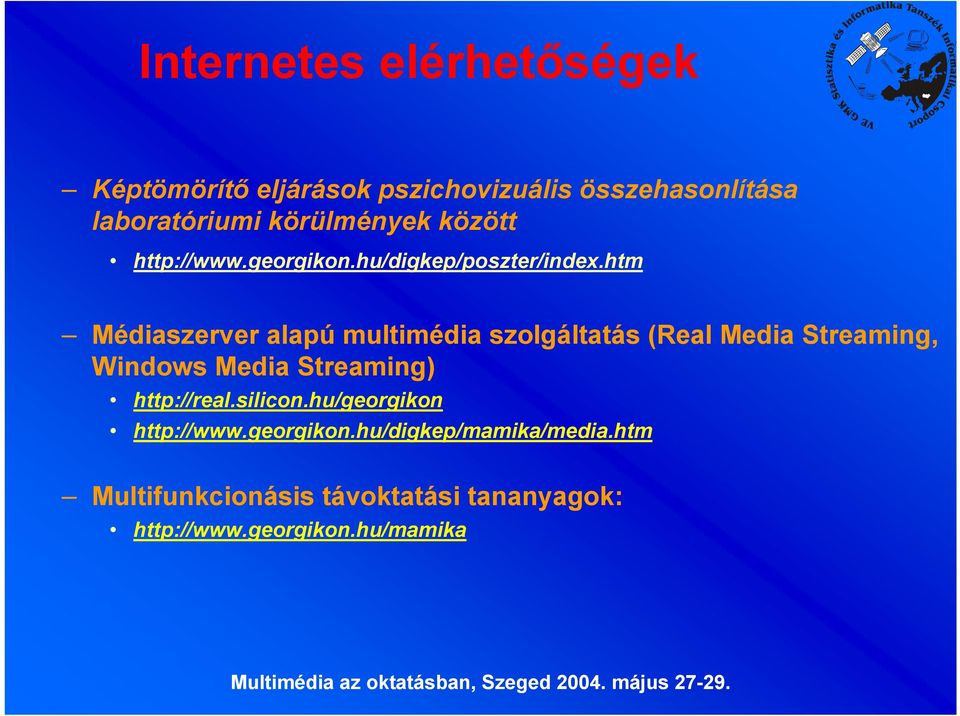 htm Médiaszerver alapú multimédia szolgáltatás (Real Media Streaming, Windows Media Streaming)